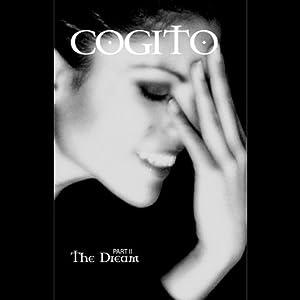 Cogito: Part 2, The Dream | [Antoine Bacha, Liliana Franco]