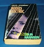 Bodies Electric (0380723107) by Colin Harrison