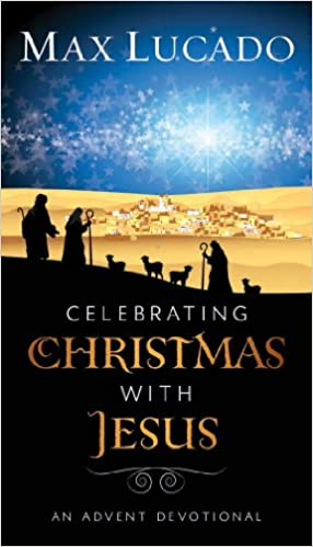 Celebrating Christmas with Jesus: An Advent Devotional