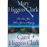 img - for He Sees You When You're Sleeping [2001 Hardcover] Mary Higgins Clark (Author), Carol Higgins Clark (Author) He Sees You When You're Sleeping [2001 Hardcover] book / textbook / text book
