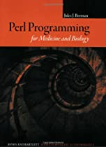 Perl Programming for Medicine and Biology (Series in Biomedical Informatics)