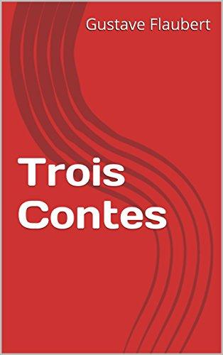 Flaubert, Gustave - Trois Contes