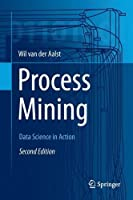 Process Mining: Data Science in Action, 2nd Edition Front Cover
