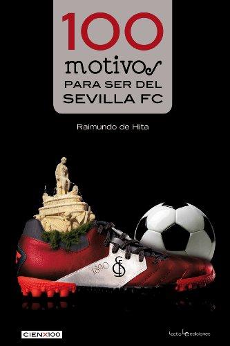 100 MOTIVOS PARA SER DEL SEVILLA FC