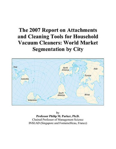 The 2007 Report On Attachments And Cleaning Tools For Household Vacuum Cleaners: World Market Segmentation By City front-554498
