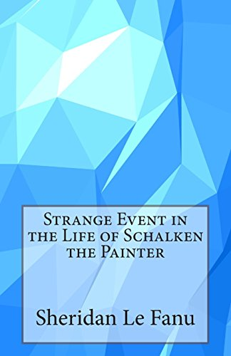 Strange Event in the Life of Schalken the Painter