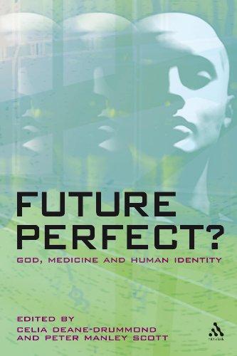 Future Perfect?: God, Medicine and Human Identity