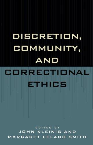 Discretion, Community, and Correctional Ethics