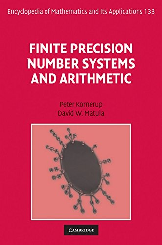 Finite Precision Number Systems and Arithmetic (Encyclopedia of Mathematics and its Applications)