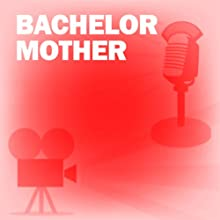 Bachelor Mother: Classic Movies on the Radio  by Screen Guild Players Narrated by Fred MacMurray, Ann Sothern