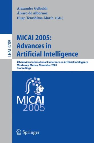 MICAI 2005: Advances in Artificial Intelligence: 4th Mexican International Conference on Artificial Intelligence, Monter