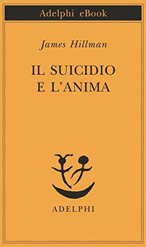 James Hillman - Il suicidio e l'anima (Piccola biblioteca Adelphi) (Italian Edition)