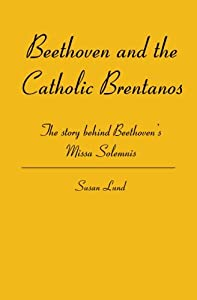 Beethoven And The Catholic Brentanos by BookSurge