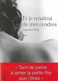 Et je renaîtrai de mes cendres par Laurence Finet