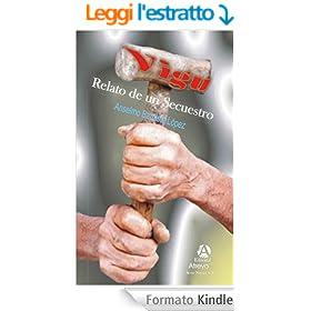 Vigu: Relato de un secuestro (Spanish Edition)