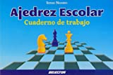 Ajedrez escolar (Spanish Edition)