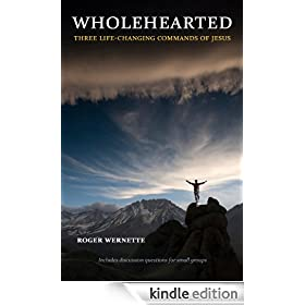 Wholehearted: Three Life-Changing Commands of Jesus