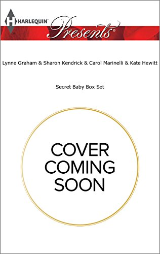 Lynne Graham - Secret Baby Box Set: The Secrets She Carried\A Scandal, a Secret, a Baby\A Shameful Consequence\Count Toussaint's Baby