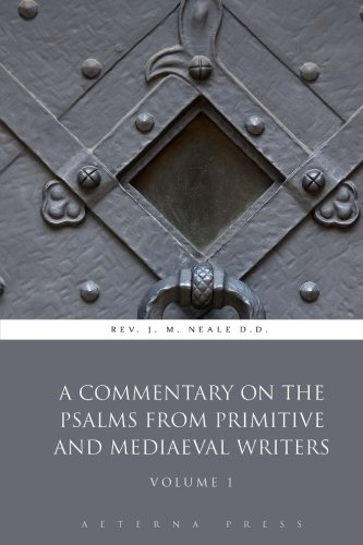 A Commentary On the Psalms from Primitive and Mediaeval Writers: Volume 1 (4 Volumes) PDF