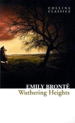 Wuthering Heights (Collins Classics), Emily Bronte