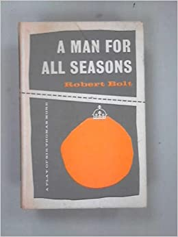 an analysis of the play a man for all seasons by robert bolt A list of all the characters in a man for all seasons the a man for all seasons characters covered include: sir thomas more, the common man, richard rich, duke of norfolk, alice more, thomas cromwell, cardinal wolsey, chapuys, william roper, margaret roper, king henry viii.