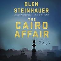 The Cairo Affair (       UNABRIDGED) by Olen Steinhauer Narrated by Edoardo Ballerini
