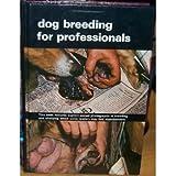 Dog Breeding for Professionals