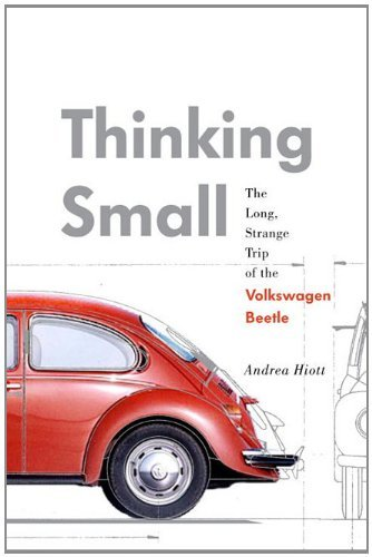 85% flash price cut on a nonfiction hit! Sometimes achieving big things requires a talent for… Thinking Small: The Long, Strange Trip of the Volkswagen Beetle By Andrea Hiott