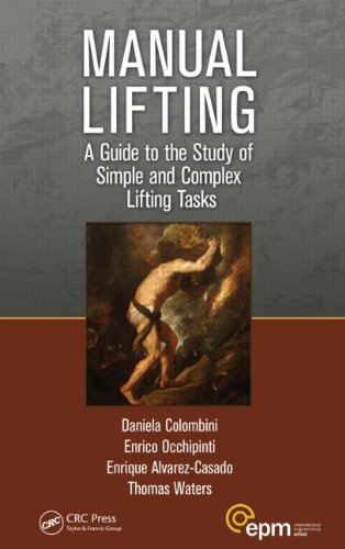 Manual Lifting: A Guide to the Study of Simple and Complex Lifting Tasks (Ergonomics Design and Management: Theory and Applications), by D