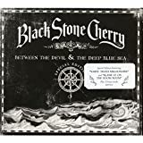 Black Stone Cherry Between the Devil & the Deep Blue Sea