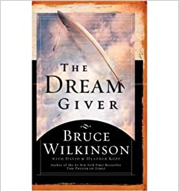 the dream giver by bruce wilkinson Written by bruce wilkinson, narrated by bruce wilkinson download the app and start listening to the dream giver today - free with a 30 day trial keep your audiobook forever, even if you.