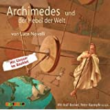 Archimedes und der Hebel der Welt (Geniale Denker und Erfinder)
