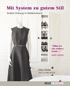 mit system zu gutem stil endlich ordnung im kleiderschrank elika gibbs wiebke. Black Bedroom Furniture Sets. Home Design Ideas