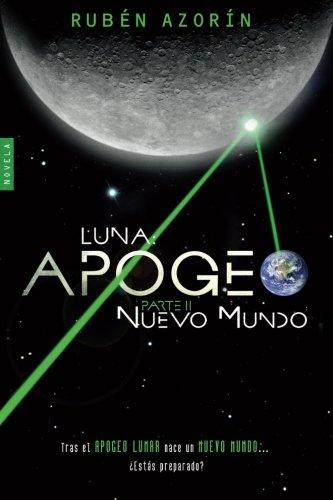 Nuevo Mundo: Luna Apogeo II (Volume 2)  [Anton, Ruben Azorin] (Tapa Blanda)