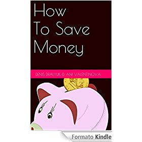 how to save money how to save on food energy and use creative ways to save english edition. Black Bedroom Furniture Sets. Home Design Ideas