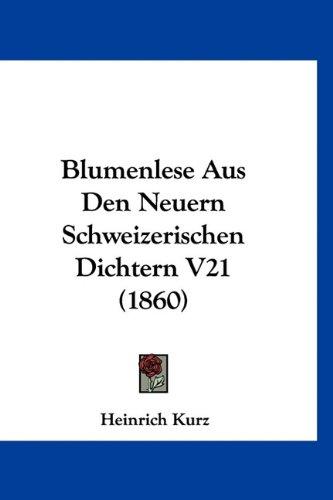 Blumenlese Aus Den Neuern Schweizerischen Dichtern V21 (1860)