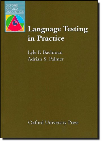 Language Testing in Practice: Designing and Developing...
