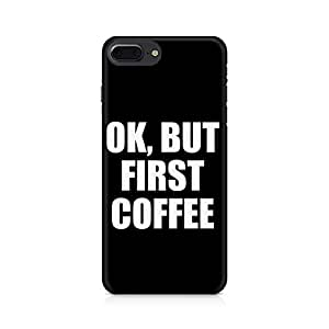 NXT GEN Coffee First Premium Printed Mobile Back Case For Apple iPhone 7 Plus