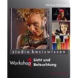 """Licht und Beleuchtung: studio basiswissen Workshop 1von """"Helmut Harhaus"""""""
