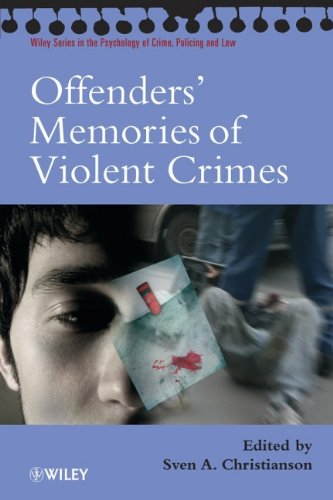 Offenders' Memories of Violent Crimes (Wiley Series in Psychology of Crime, Policing and Law)
