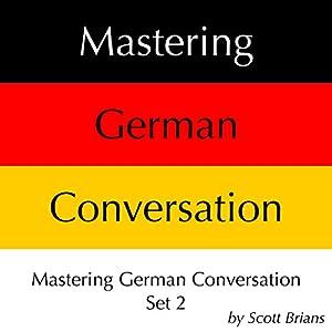 Mastering German Conversation Set 2 Audiobook