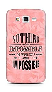 AMEZ Nothing is Impossible Back Cover For Samsung Galaxy Grand 2 G7102