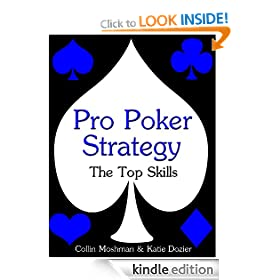 Pro Poker Strategy: The Top Skills (Winning Texas Hold 'Em)