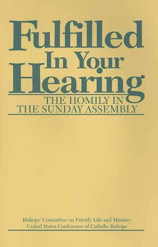Fulfilled in Your Hearing (The Homily in the Sunday...
