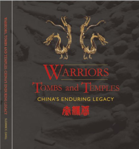 Warriors, Tombs and Temples: China's Enduring Legacy (Exhibition Guide)