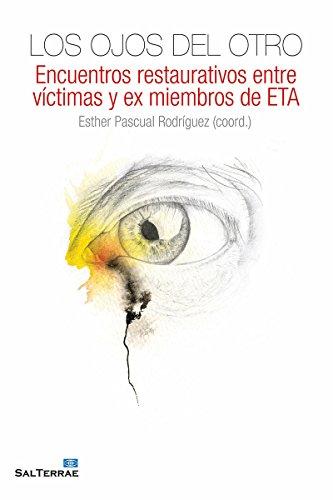 LOS OJOS DEL OTRO. Encuentros restaurativos entre víctimas y ex miembros de ETA (Fuera de colección)