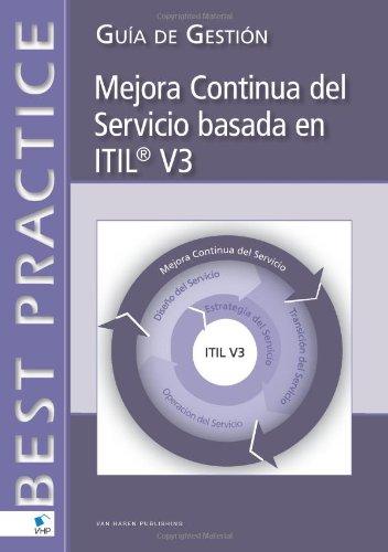 Mejora Continua del Servicio basada en ITIL® V3: Guía de Gestión