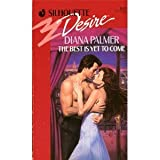 The Best is Yet to Come (0373056435) by Diana Palmer
