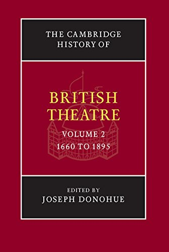 The Cambridge History of British Theatre (Volume 2)