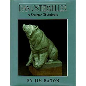 Dan Ostermiller: A Sculptor of Animals, Eaton, Jim